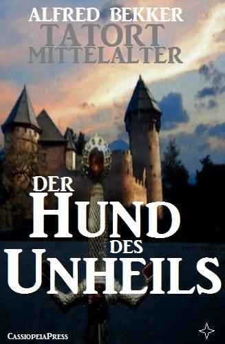 Der Hund des Unheils (Tatort Mittelalter)