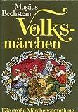 Volksmärchen - Die große Märchensammlung - Ludwig / Musäus, Johann K. A. Bechstein