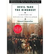 { DEVIL TAKE THE HINDMOST: A HISTORY OF FINANCIAL SPECULATION } By Chancellor, Edward ( Author ) [ Jun - 2000 ] [ Paperback ]