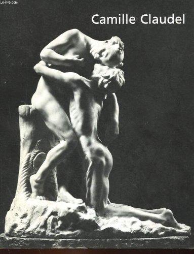Camille Claudel, 1864-1943 : Exposition Musée Rodin, Paris 15 février-11 juin 1984 par Bruno Gaudichon