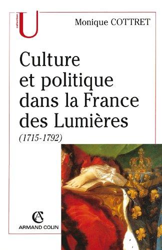 Culture et politique dans la France des lumires (1715-1792)