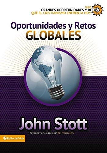 Oportunidades y Retos Globales (Grandes Oportunidades y Retos Para el Cristianismo Hoy)