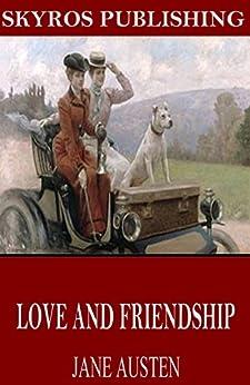 Love and Friendship (English Edition) par [Austen, Jane]