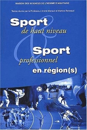 Sport de haut niveau et sport professionnel en region (s). quelles articulations avec l'etat & cee ?