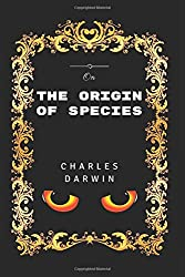 On The Origin Of Species: By Charles Darwin - Illustrated