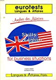 ANGLAIS DES AFFAIRES. SKILLS IN ENGLISH FOR BUSINESS SITUATIONS.