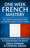 Discover How to Learn French in Just One Week with This Easy to Learn Method **** This is a Proven Step by Step Method to Learning French as an English Speaker  - +1000 Common Phrases Included ****As an educator for more than 20 years, I'm a fan of t...