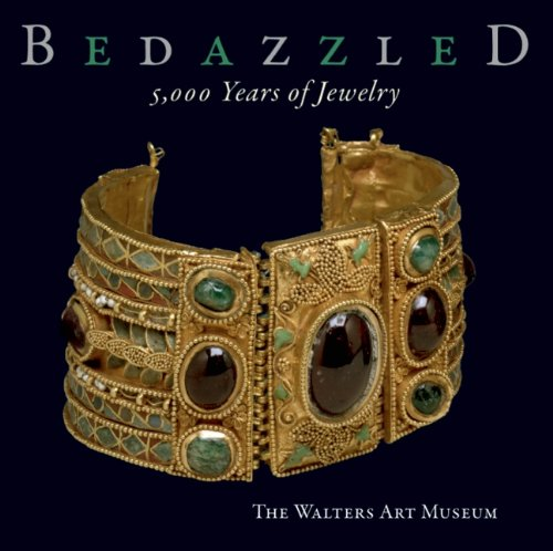 Bedazzled 5000 Years of Jewelry the Walters Art Museum /Anglais