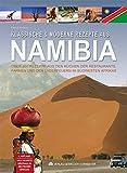 Klassische & moderne Rezepte aus Namibia: Über 200 Rezepte aus den Küchen der Farmen, Restaurants und den Lagerfeuern im Südwesten Afrikas   viele ... deutscher Sprache. Mit ausführlichem Register