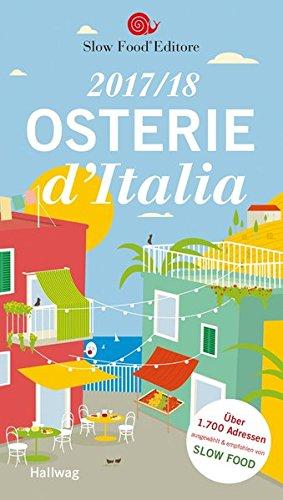 Preisvergleich Produktbild Osterie d'Italia 2017/18: Über 1.700 Adressen, ausgewählt und empfohlen von SLOW FOOD (Hallwag Gastronomische Reiseführer)