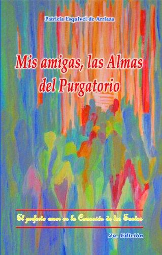 Mis amigas las almas del Purgatorio por Patricia Esquivel de Arriaza