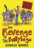The Revenge of the Ballybogs by Siobhan Rowden (2013-02-04)