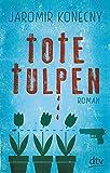 Tote Tulpen: Roman bei Amazon kaufen