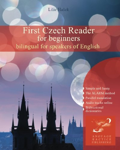 First Czech Reader for beginners: bilingual for speakers of English (Graded Czech readers, Band 1)