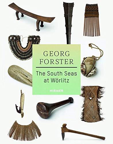 Georg Forster: The South Seas at Wörlitz