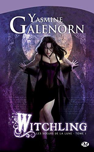 Witchling: Les Soeurs de la lune, T1 par Yasmine Galenorn