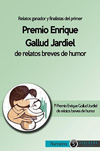 Primer Premio Enrique Gallud Jardiel de relatos breves de humor por Varios Autores