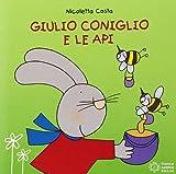 Scarica Libro Giulio Coniglio e le api Ediz illustrata (PDF,EPUB,MOBI) Online Italiano Gratis