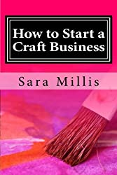 How to Start a Craft Business: 30 steps to start your business the right way