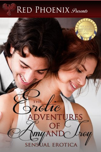 The Erotic Adventures of Amy and Troy: Sensual Erotica (The Complete Collection ~ 14 Sexy Shorts)
