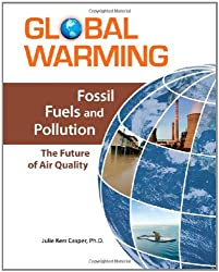 Fossil Fuels and Pollution: The Future of Air Quality (Global Warming)