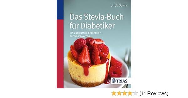 Das Stevia Buch Fur Diabetiker 80 Zuckerfreie Leckereien Fur