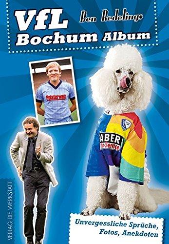 VfL Bochum Fan-Album: Unvergessliche Sprüche, Fotos, Anekdoten