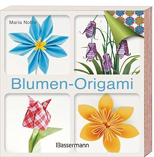 Blumen-Origami: Anleitungsbuch + 232 Faltbögen in 25 Designs (Design Origami)