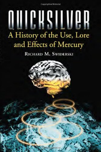 quicksilver-a-history-of-the-use-lore-and-effects-of-mercury-by-richard-m-swiderski-2008-08-19