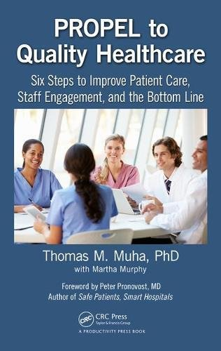 propel-to-quality-healthcare-six-steps-to-improve-patient-care-staff-engagement-and-the-bottom-line