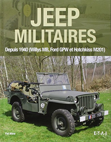 Jeep militaires depuis 1940 (Willys MB, Ford GPW et Hotchkiss M201) :...