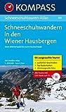 Wiener Hausberge: Schneeschuhtouren-Atlas mit Straßenatlas 1:200000 (KOMPASS Große Wanderbücher, Band 589) - Peter Hofmann