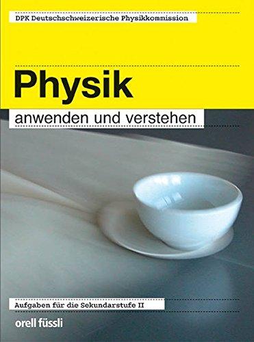physik-anwenden-und-verstehen-aufgaben-fur-die-sekundarstufe-ii
