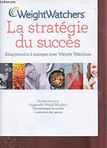 La stratégie du succès : Réapprendre à manger avec Weight Watchers par WeightWatchers