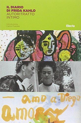 Il diario di Frida Kahlo. Un autoritratto intimo. Ediz. illustrata