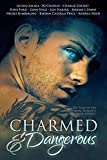 Charmed and Dangerous: Ten Tales of Gay Paranormal Romance and Urban Fantasy (English Edition)