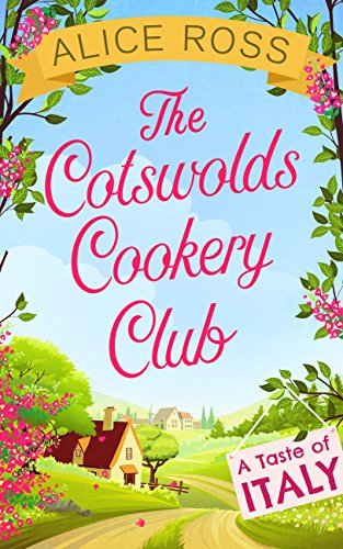 The Cotswolds Cookery Club: A Taste of Italy - Book 1 (English Edition)