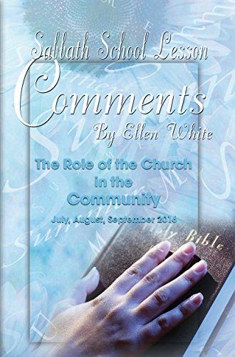 Sabbath School Lesson Comments By Ellen G. White - 3rd Quarter 2016 (July, August, September 2016 Book 33) (English Edition)