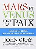 Mars et Vénus font la paix - Résoudre les conflits pour une vie de couple harmonieuse