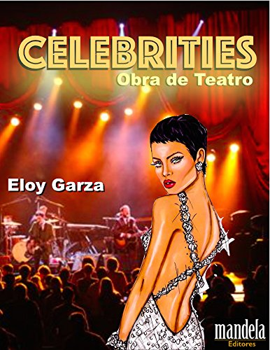 Celebrities Obra de Teatro por Eloy Garza