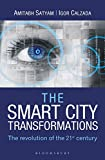 The Smart City Transformations: The Revolution of The 21st Century