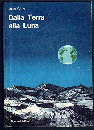 Dalla Terra Alla Luna Di Jules Verne, Ed. Signorelli 1966