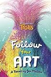 Follow Your Art (DreamWorks Trolls) (A Stepping Stone Book(TM))