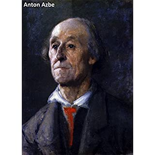 22 Color Paintings of Anton Azbe - Slovene Realist Painter (May 30, 1862 - August 5, 1905) (English Edition)