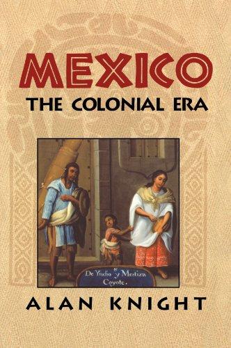 Mexico: Volume 2, the Colonial Era: Colonial Era Vol 2