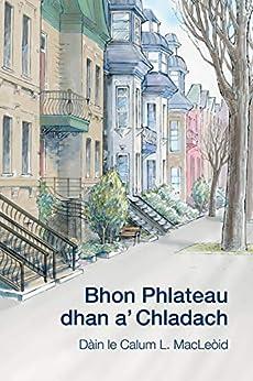 Bhon Phlateau dhan a' Chladach: Dàin (Scots Gaelic Edition) by [MacLeòid, Calum L.]