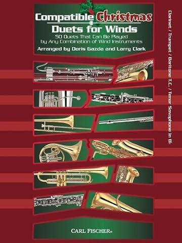 Compatible Christmas Duets For Winds: Clarinet/Trumpet/Baritone Treble Clef/Tenor Saxophone In Bb. Für Klarinette, Trompete, Baritonhorn, Tenorsaxophon