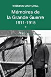 Mémoires de la Grande Guerre 1911-1915. Tome 1