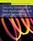 Security Strategies In Web Applications And Social Networking (Information Systems Security & Assurance)