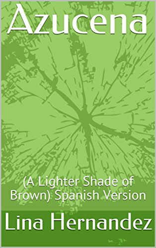 Azucena: (A Lighter Shade of Brown)   Spanish Version